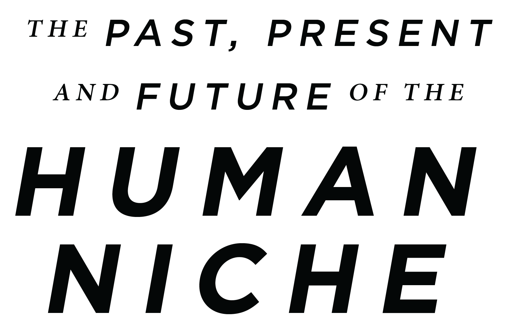 The Past, Present and Future of the Human Niche